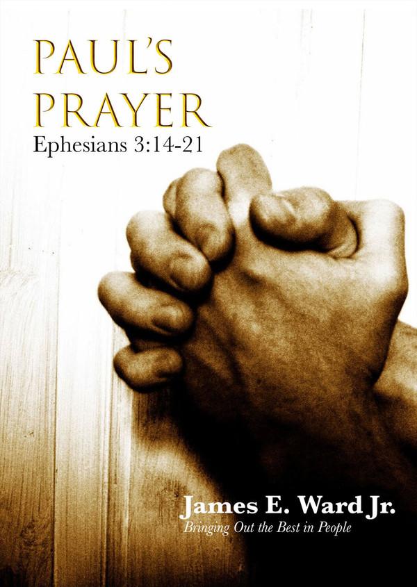 PAUL'S PRAYER: EPHESIANS 3:14-21
