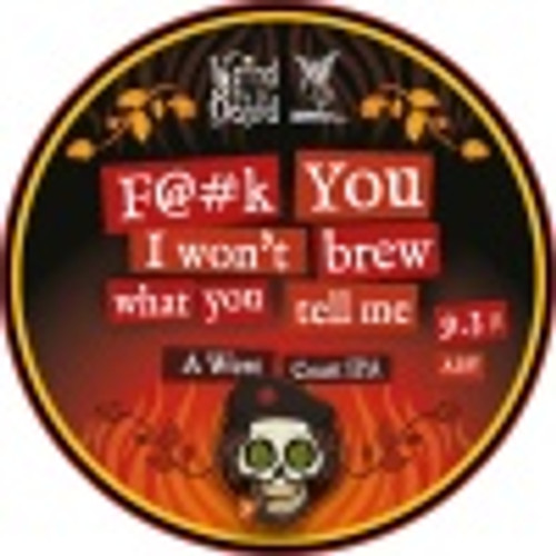 Weird Beard - F You I Wont Brew What You Tell Me
