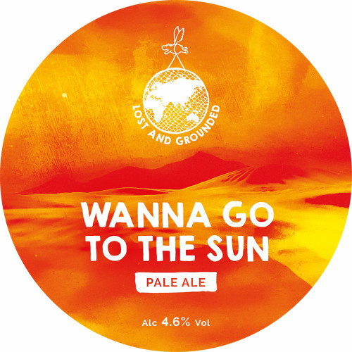 Lost & Grounded - Wanna Go To The Sun (Pint)