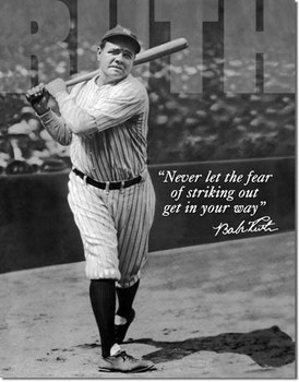 "TIN SIGN # 1511 Babe Ruth - No Fear  12.5""Wx16""H"