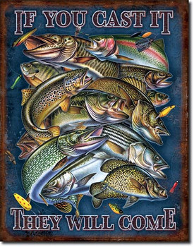 """TIN SIGN# 1906 Fishing - If You Cast It  12.5""""Wx16""""H"""