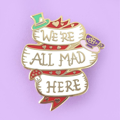 We're All Mad Here Alice in Wonderland Lapel Enamel Pin - Jubly Umph