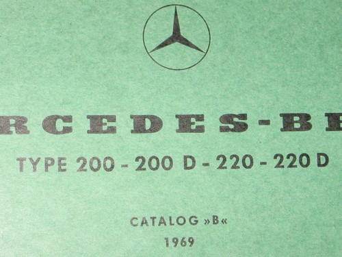 1969 MERCEDES-BENZ TYPE 200-200D-220-220 D CATALOG B ILLD PARTS BOOK, FREE POST!