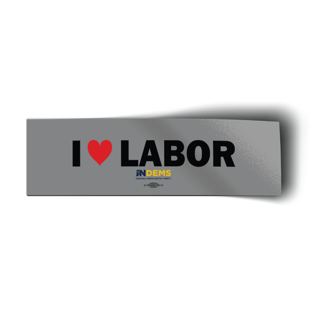 "I Love Labor (10"" x 3"" Vinyl Sticker)"