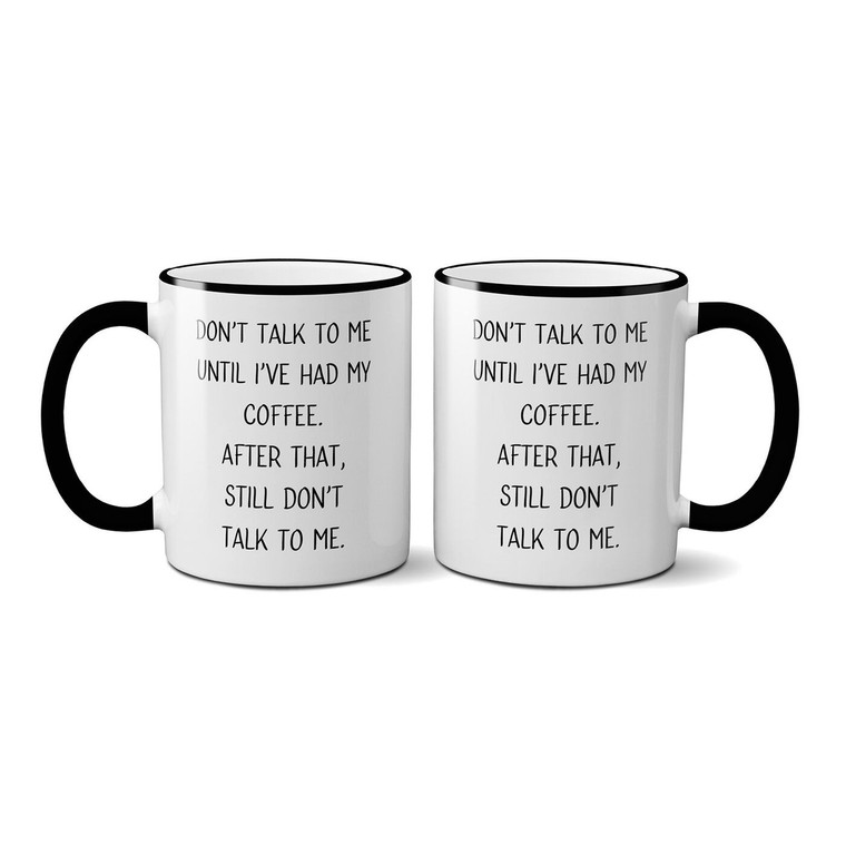 Don't talk to me until I've had my coffee