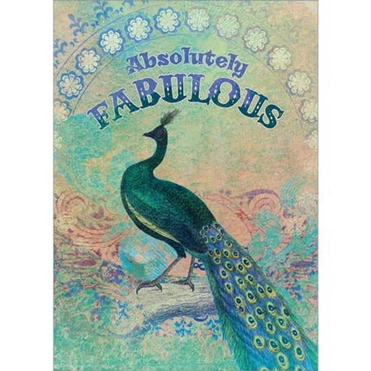 """Text on front: Absolutely Fabulous • Inside message: That's what YOU are • 5"""" x 7"""" • Printed on semi-gloss cardstock sourced from a combination of sustainably managed forests and recycled materials sourced from a combination of sustainably managed forests and recycled materials $4.99"""