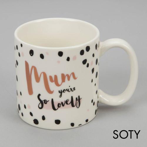 Mum You're So Lovely Ceramic Mug