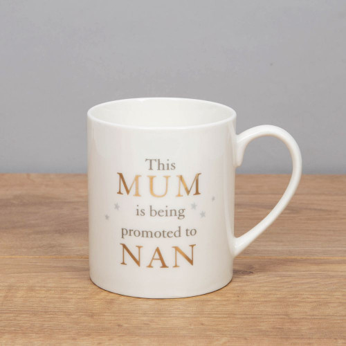 This Mum is being promoted to Nan Bone China Mug Pregnancy Announcement Mug