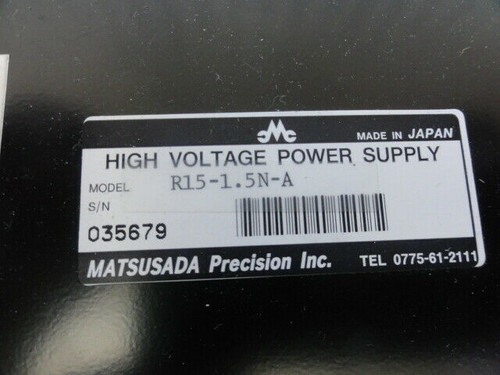 MATSUSADA R15-1.5 N-A High Voltage Power Supply, S/N 035679, 24V DC