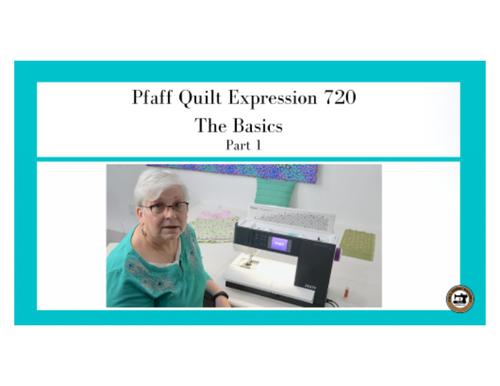 Pfaff Quilt Expression 720 - The Basics - Part 1