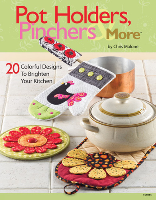 Brighten your kitchen with these fun easy to make pot holders, pinchers and more!