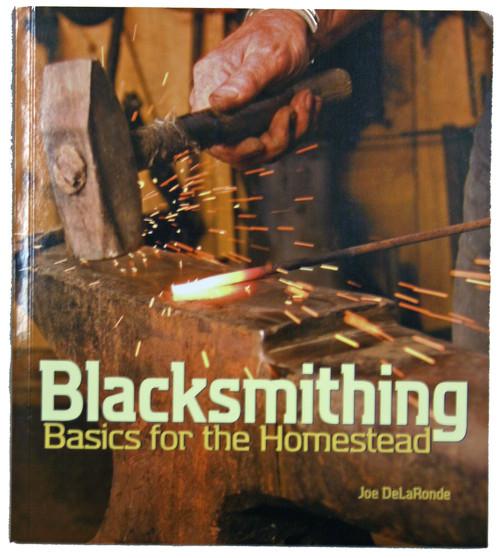Blacksmithing Basics for the Homestead byJoe DeLaRonde