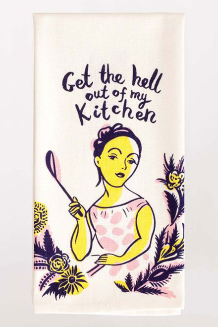 blue q dish towel - get the hell out of my kitchen