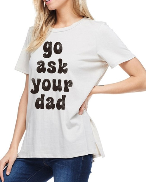 Go Ask Your Dad Oversized Graphic Tee