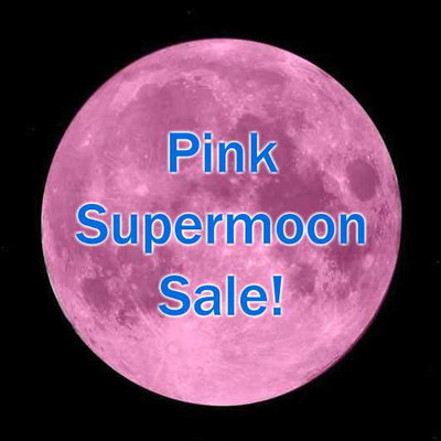 Pink Supermoon Sale!