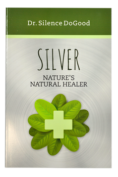 Silver Book. An Explanation of the Many Different Types of Silver Supplements Available
