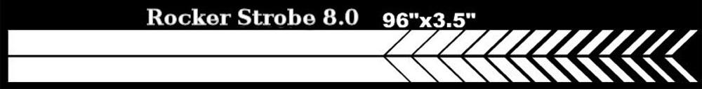 """Rocker Strobe 8.0 Dimensions 3.5"""" Wide X 96"""" Long"""