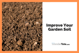 Improve your Garden Soil by Following these 8 Easy Steps