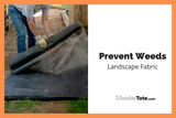 Prevent Weeds with Landscape Fabric