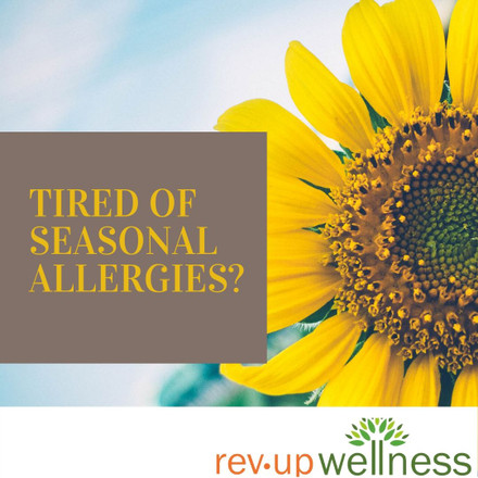 Tired of Seasonal Allergies?