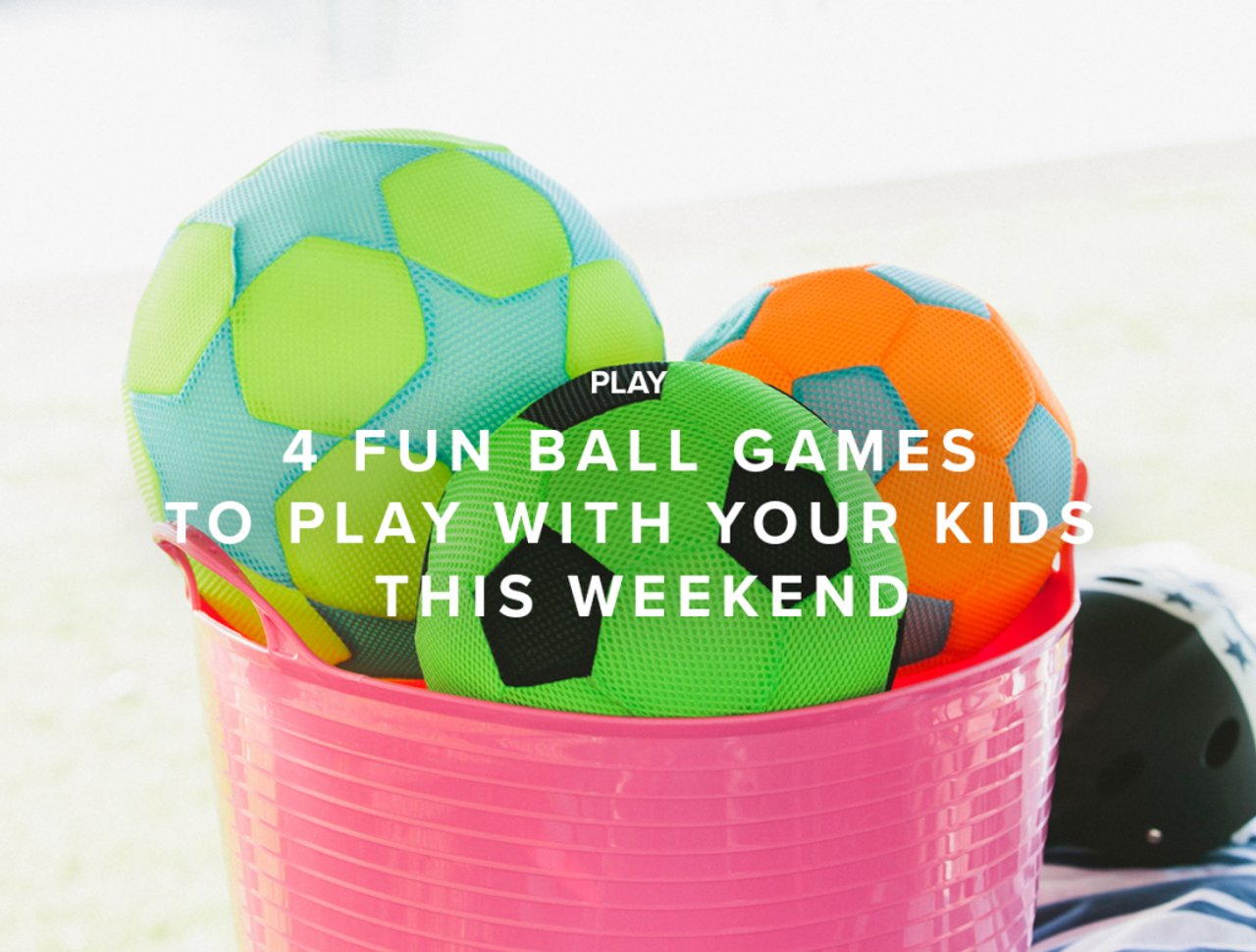 4 Fun Ball Games to Play with your Kids this Weekend