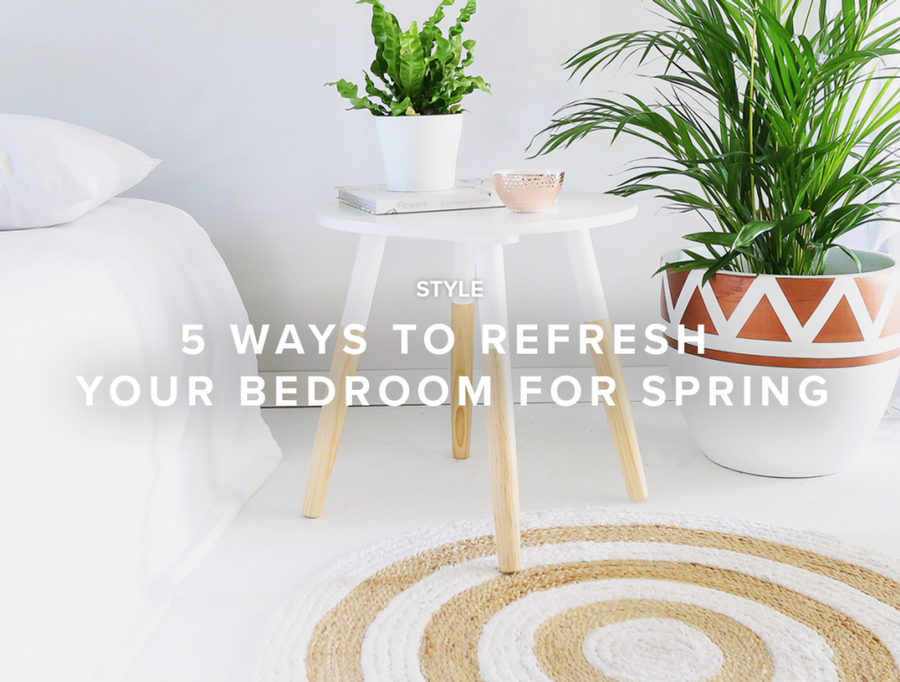 5 Ways to Refresh your Bedroom for Spring