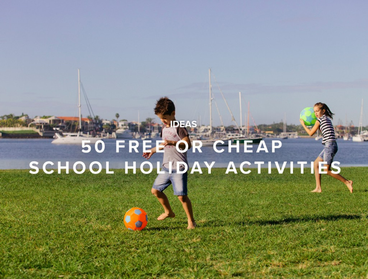 50 Free or Cheap School Holiday Activities