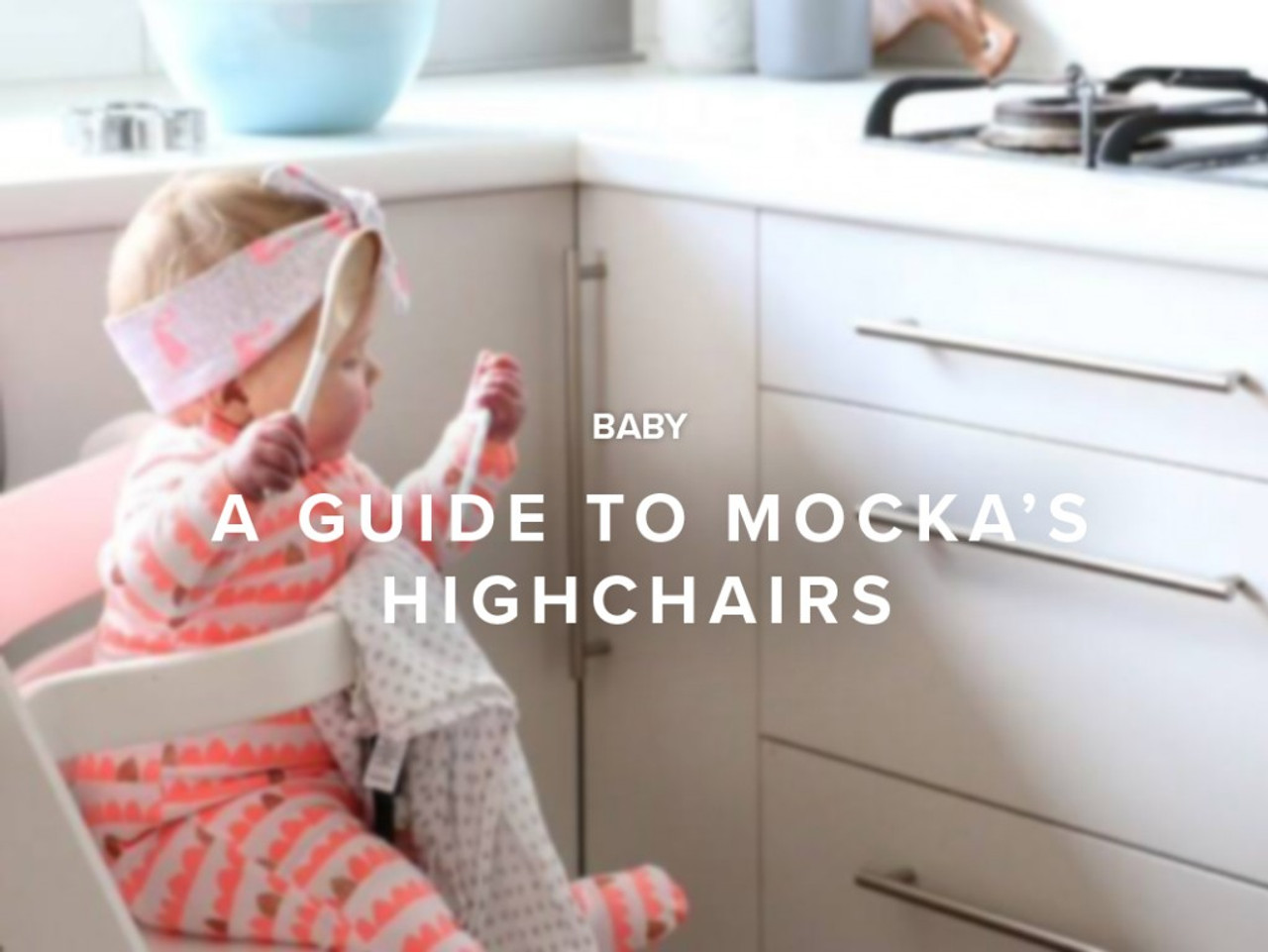 A Guide to Mocka's Highchairs