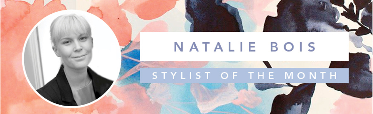Stylist of the Month - Natalie Bois
