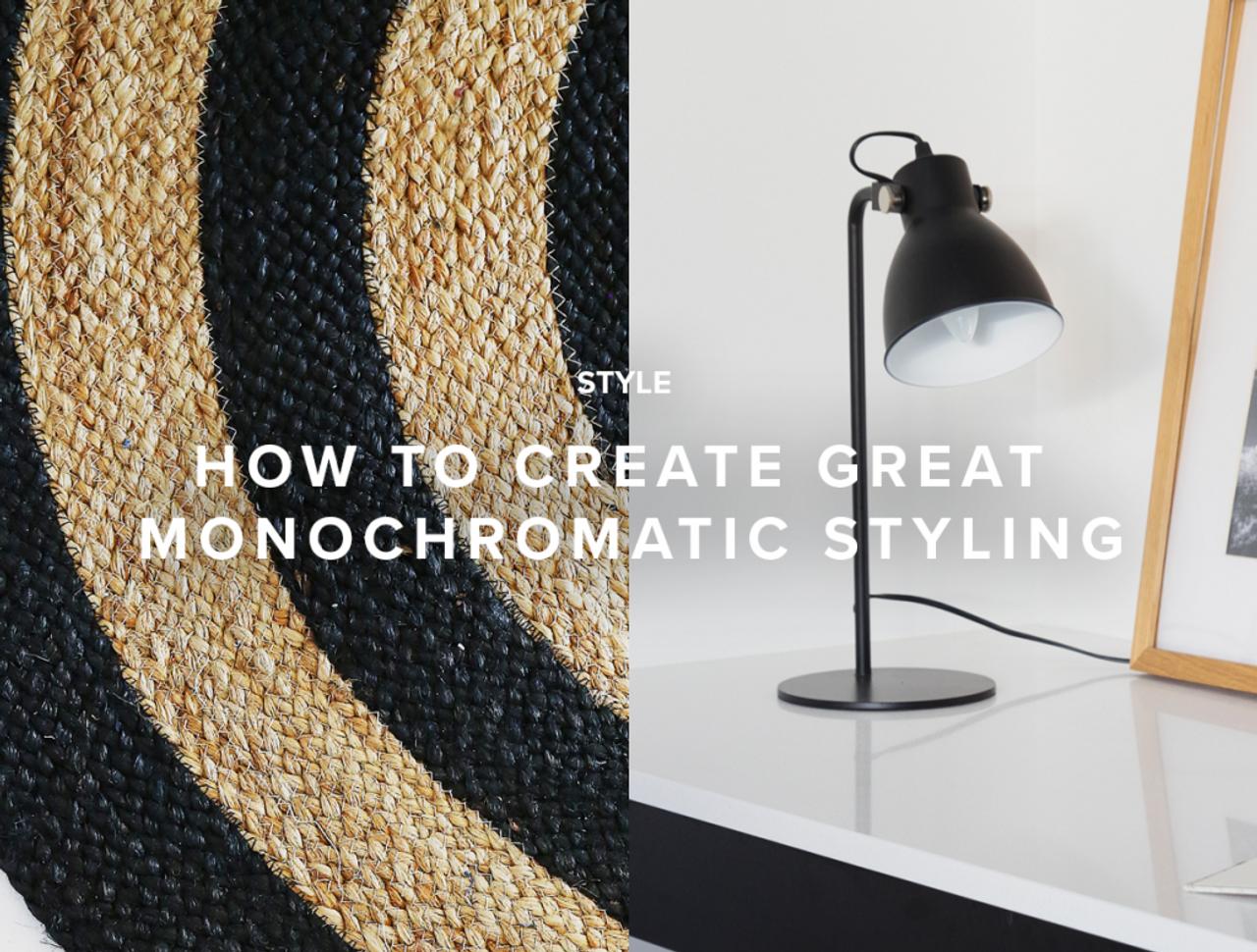 How to Acheieve Great Monochrome Styling