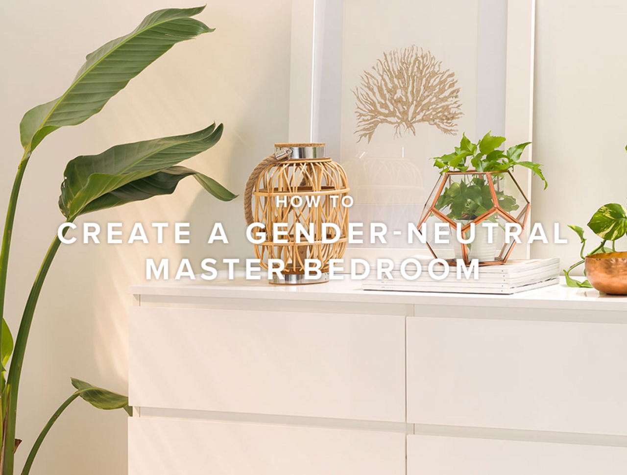 How to Create a Gender-Neutral Master Bedroom