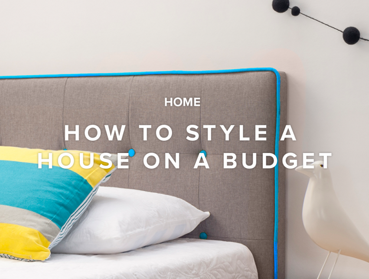 How To Style a House On a Budget