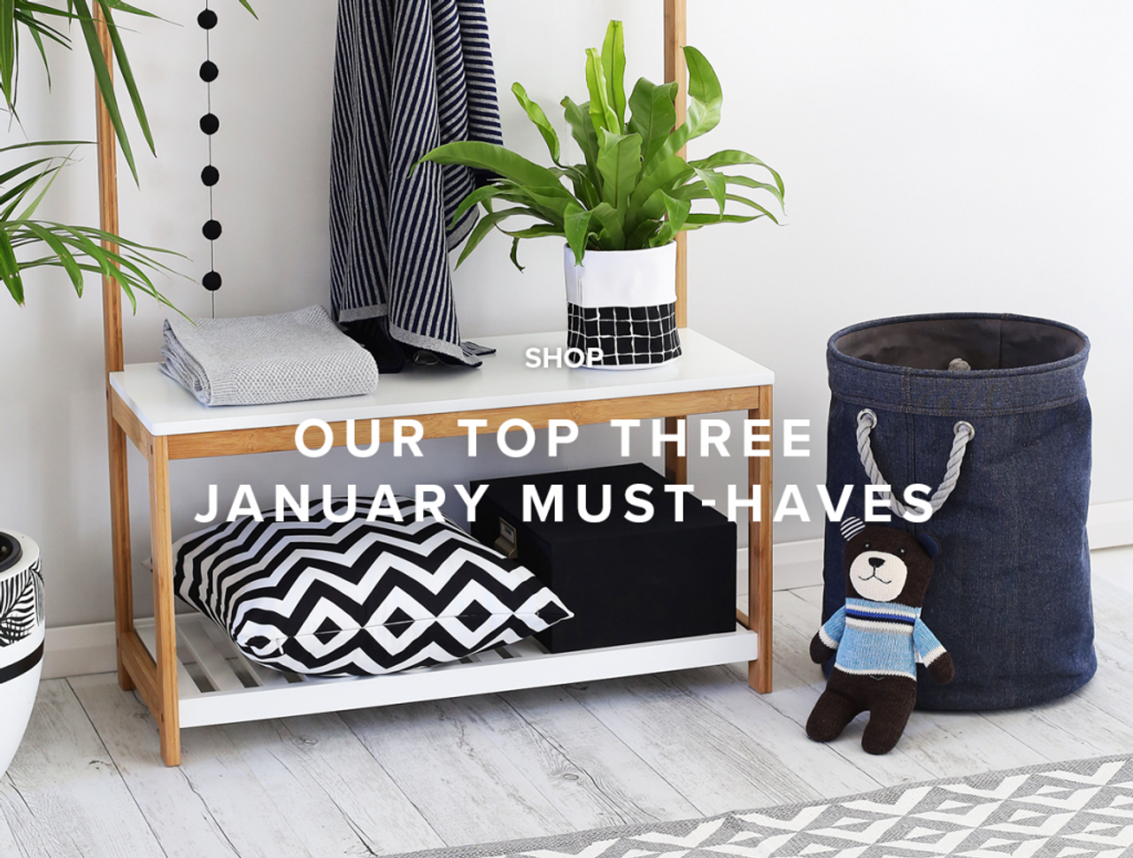Our Top Three January Must-Haves