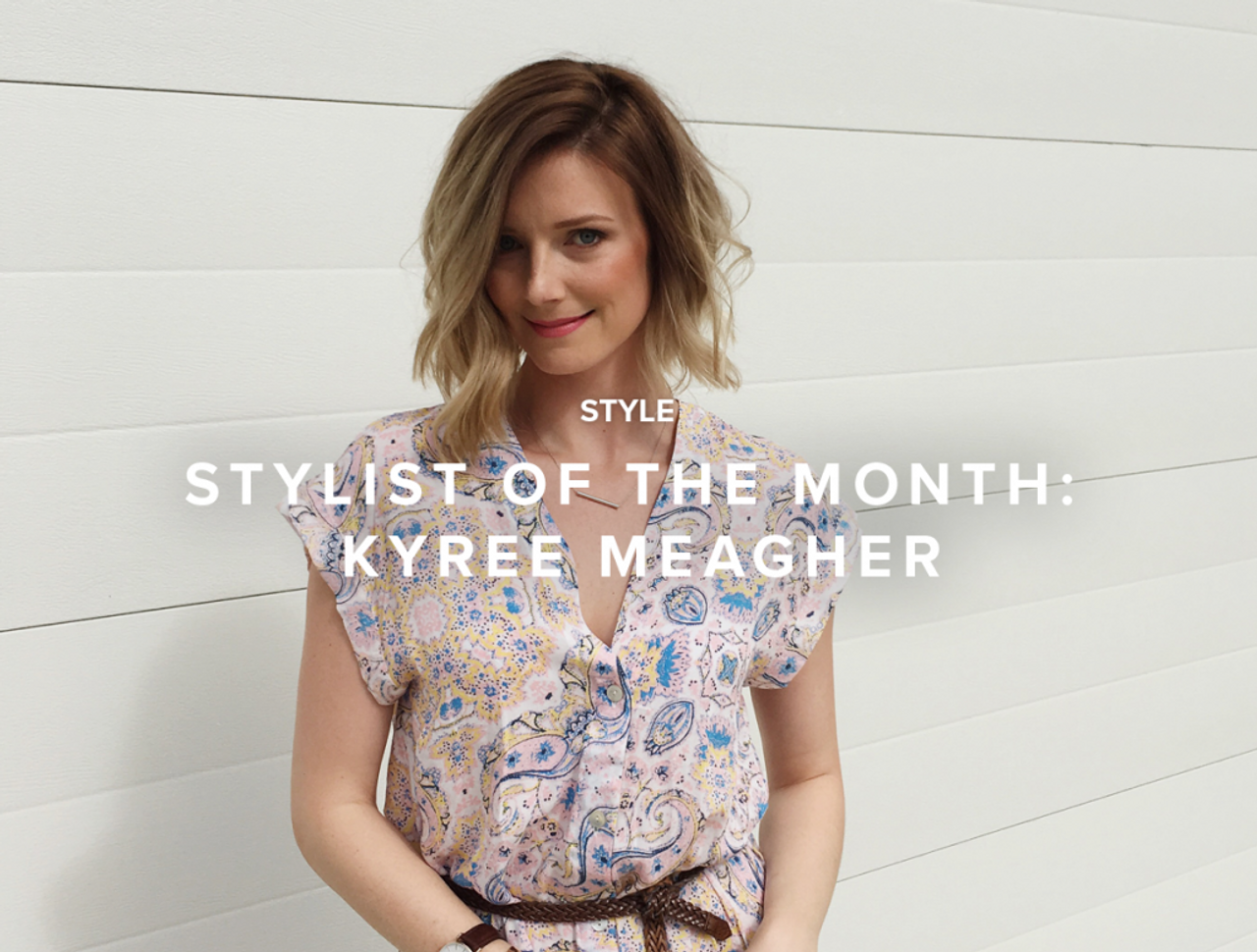 Stylist of the Month – Kyree Meagher
