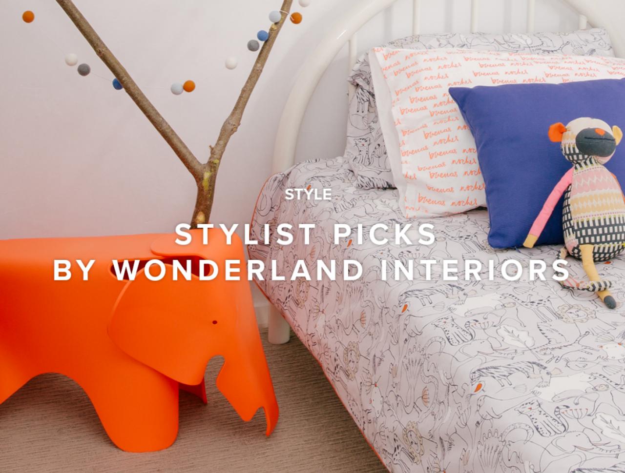 Stylist Picks by Wonderland Interiors