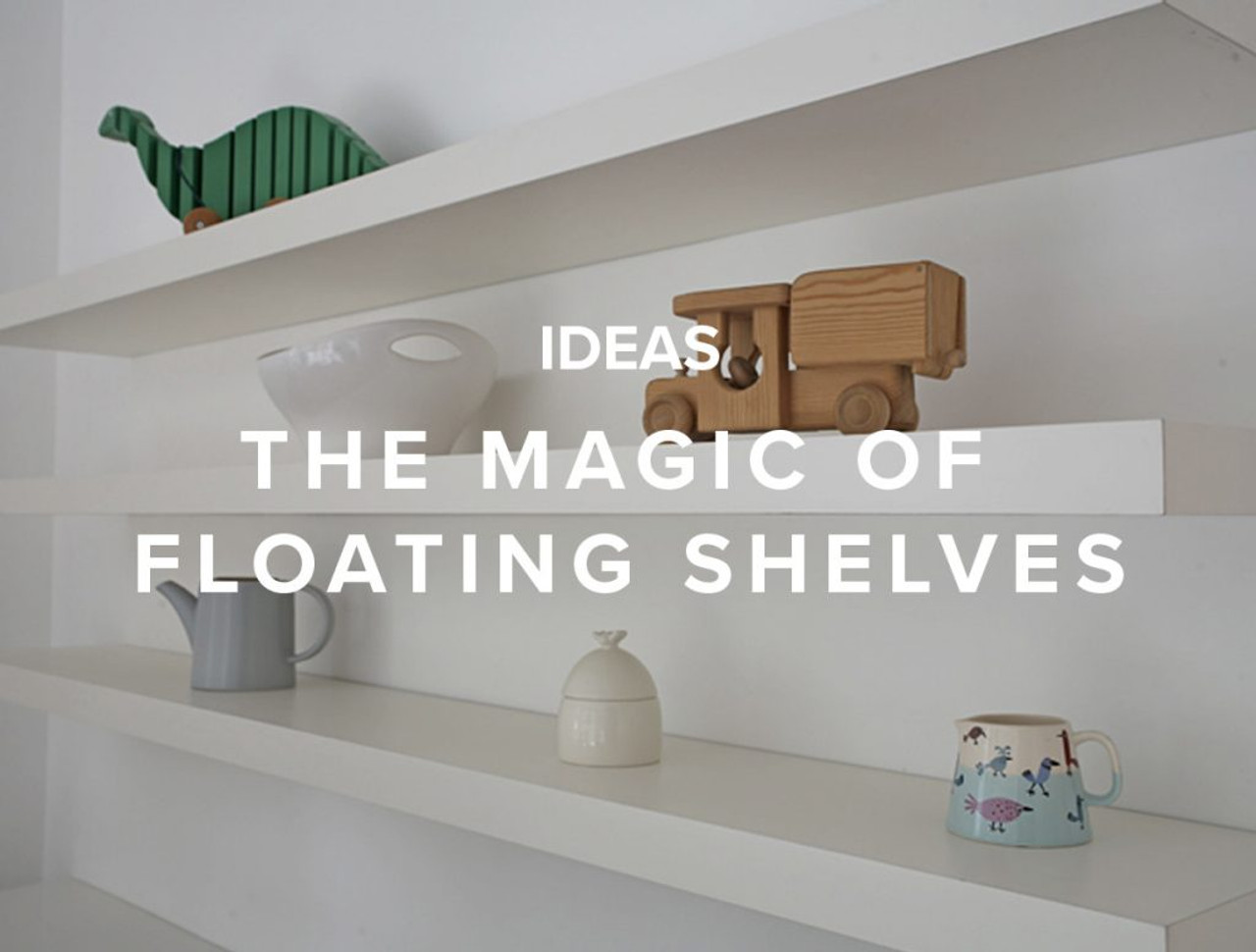 The Magic of Floating Shelves