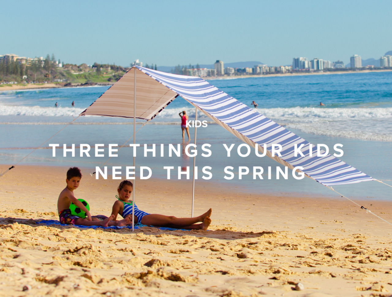 Three Things Your Kids Need This Spring