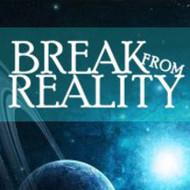 Break from Reality