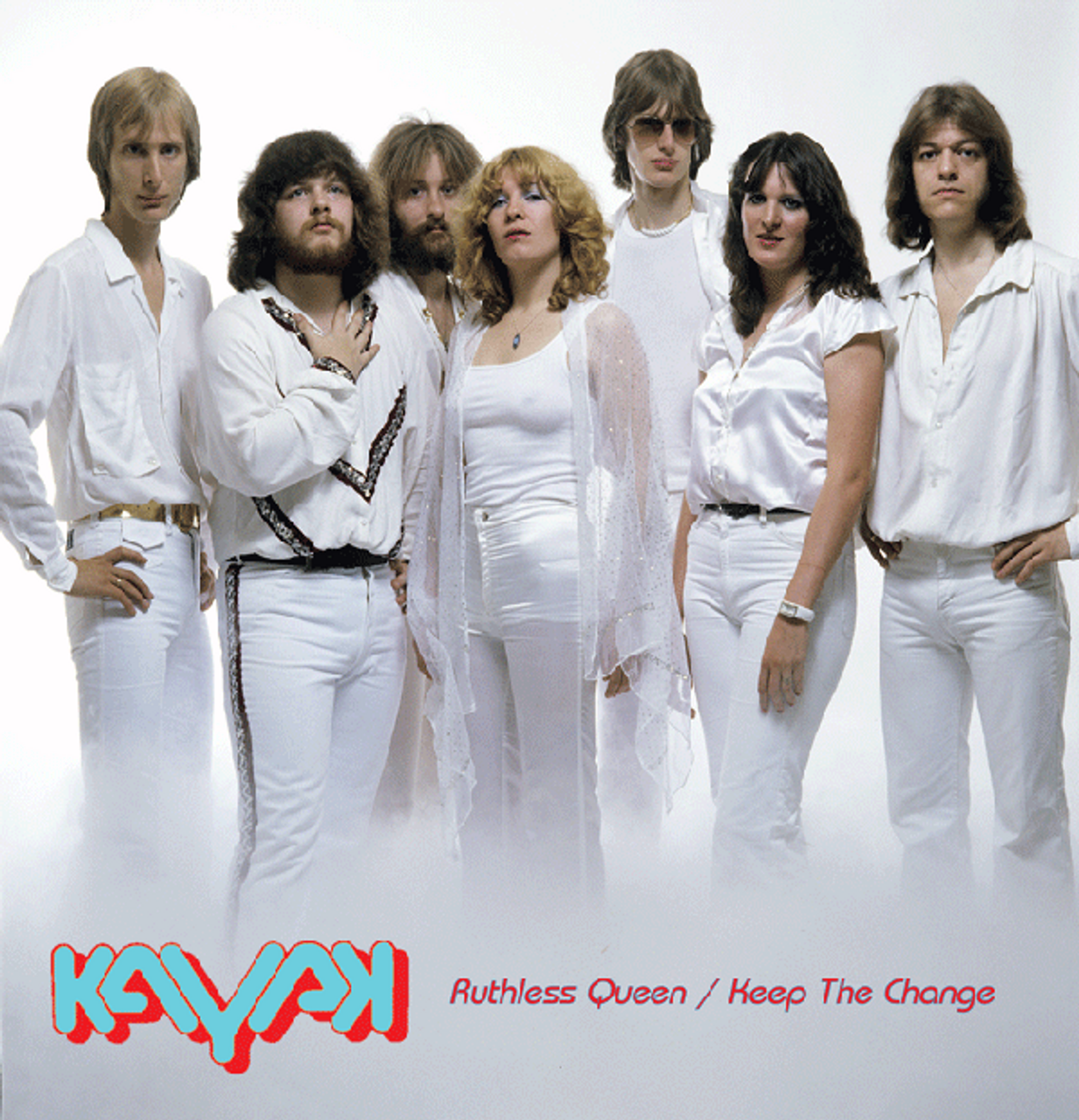 Kayak - Ruthless Queen b/w Keep The Change