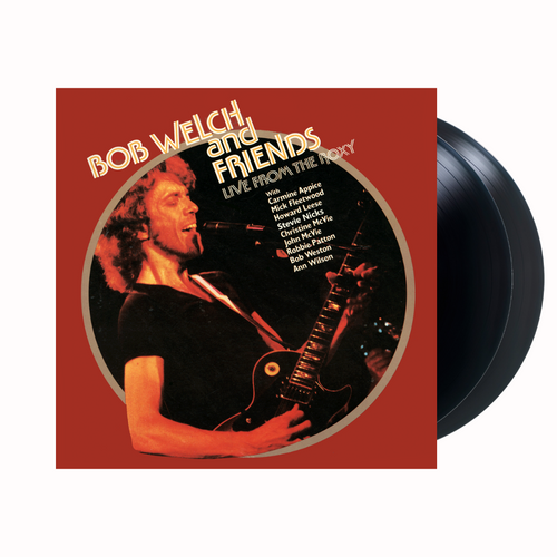 Bob Welch & Friends - Live From The Roxy