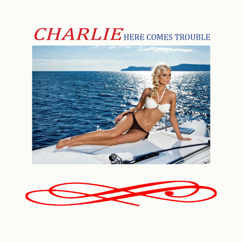 Charlie - Here Comes Trouble (CD)
