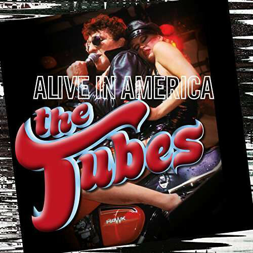 Alive In America by The Tubes is available now on deluxe vinyl.
