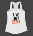 Ladies Live Love Race Tank Top   White