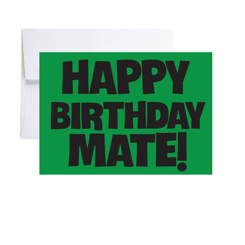 Happy Birthday Mate! - Birthday Card