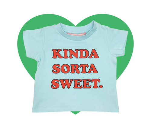 T Shirt - Kinda Sorta Sweet