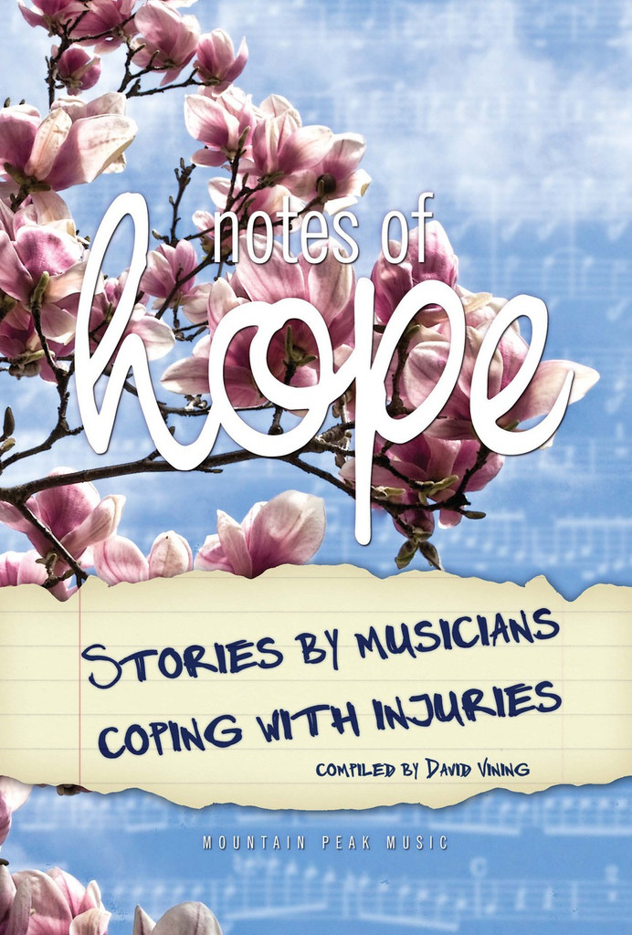Notes of Hope: Stories by Musicians Coping with Injuries