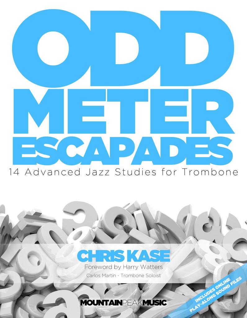 Odd Meter Escapades: 14 Advanced Jazz Studies for Trombone