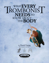 What Every Trombonist Needs to Know About the Body