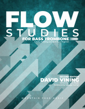 Flow Studies for Bass Trombone: A Daily Phrasing and Technique Regimen