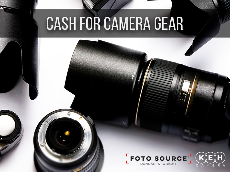 Cash for Camera Gear - November 16th and 17th